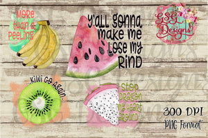 More than a Peeling, Stop Dragon My Heart Around, Kiwi Go Again, and Y'all Gonna Make Me Lose My Rind  Punny Kitchen Sublimation Transfers