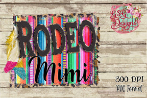 Rodeo Mama, Rodeo Mimi, Rodeo Girl, Rodeo Sister Serape Digital Print and Sublimation Design File Set