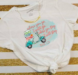 Where You Go I will Go, Where You Stay I will Stay Ruth 1:16 Christian Moped vintage style Sublimation Transfers