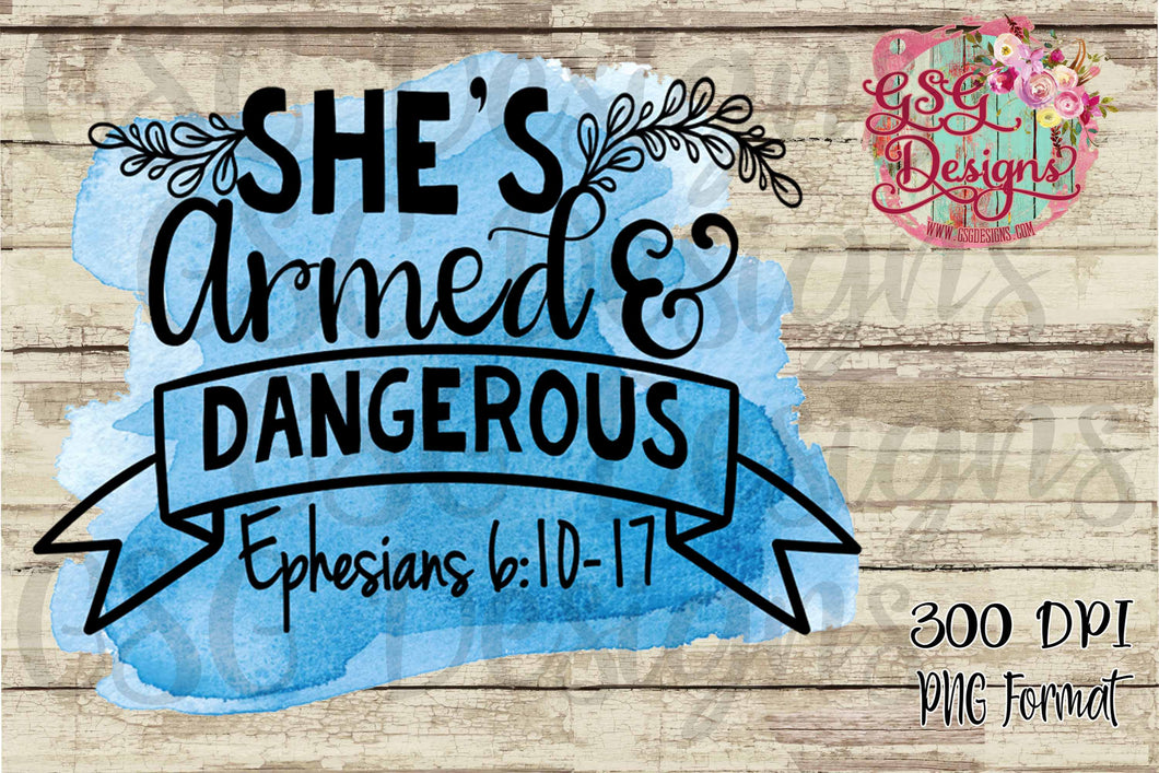 She is Armed & Dangerous Ephesians 6:10-17 Sublimation Transfers