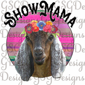 Goat with Floral Crown Show Mama Serape Sublimation Transfers