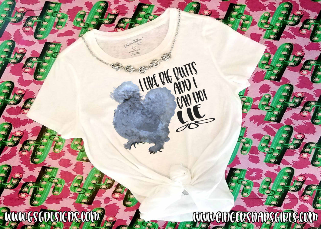 Silkie I Like Big Butts and I Can not Lie Hand Painted Exclusive Sublimation Transfers