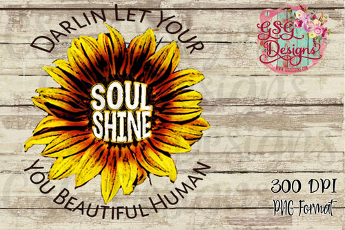 Darlin Let Your Soul Shine Sunflower Screen Print Transfers RTS