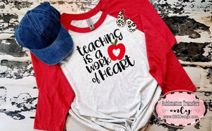 Teaching is a Work of Heart Love Apple Sublimation Transfers
