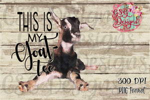 This is My Goat-Tee Digital Print and Sublimation Design File PNG