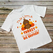 Load image into Gallery viewer, This Little Turkey is Going to be a Big Brother or Big Sister Thanksgiving Sublimation Transfers