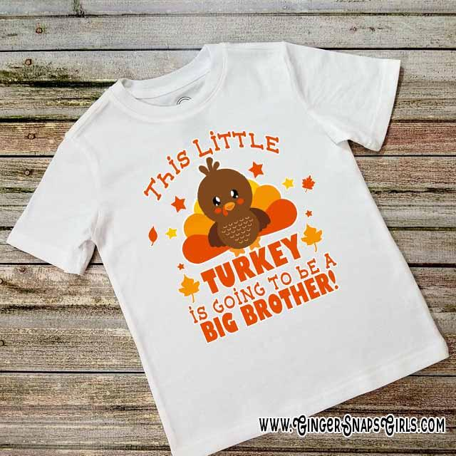 This Little Turkey is Going to be a Big Brother or Big Sister Thanksgiving Sublimation Transfers