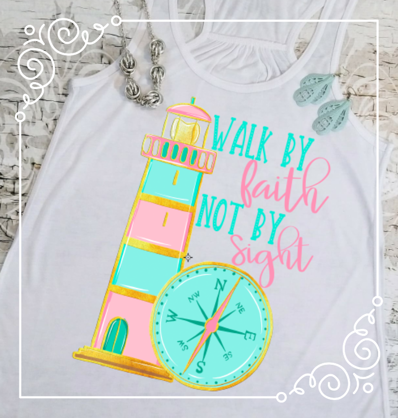 Walk by Faith not by Sight lighthouse Sublimation Transfers