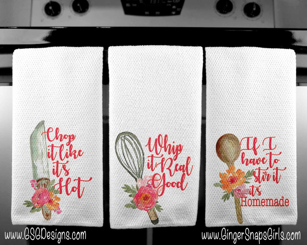 Chop It Like It's Hot, Whip It Real Good, If I Have to Stir It's Homemade Funny Kitchen Floral Sublimation Transfers