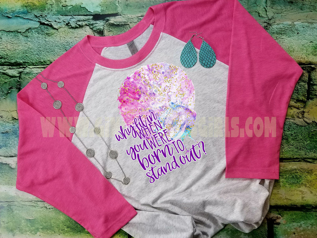 Why Fit In When You Were Born To Stand Out Sublimation Transfers