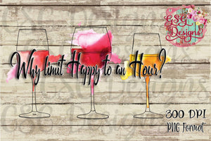 Why Limit Happy to an Hour Wine Sublimation Transfers