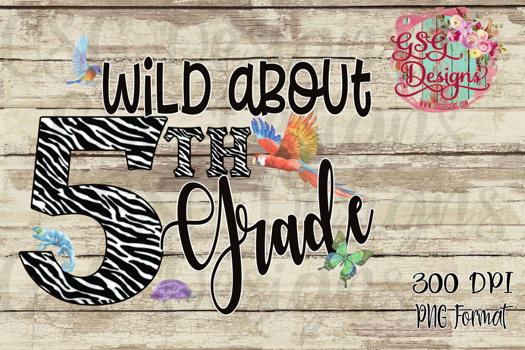 Wild About 5th Grade Back to School Printable and Sublimation Design File PNG