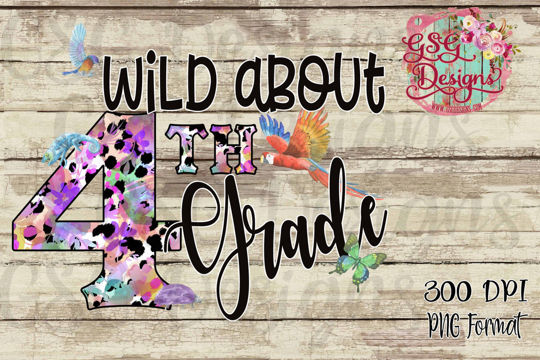 Wild About 4th Grade Back to School Printable and Sublimation Design File PNG