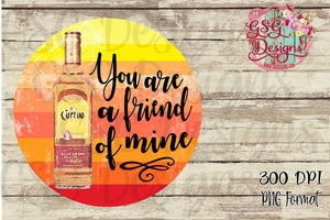 Jose Cuervo You Are a Friend of Mine Sublimation Transfers