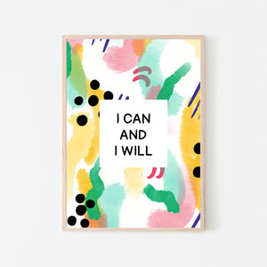 """I can and I will"" Abstract Quote Print"