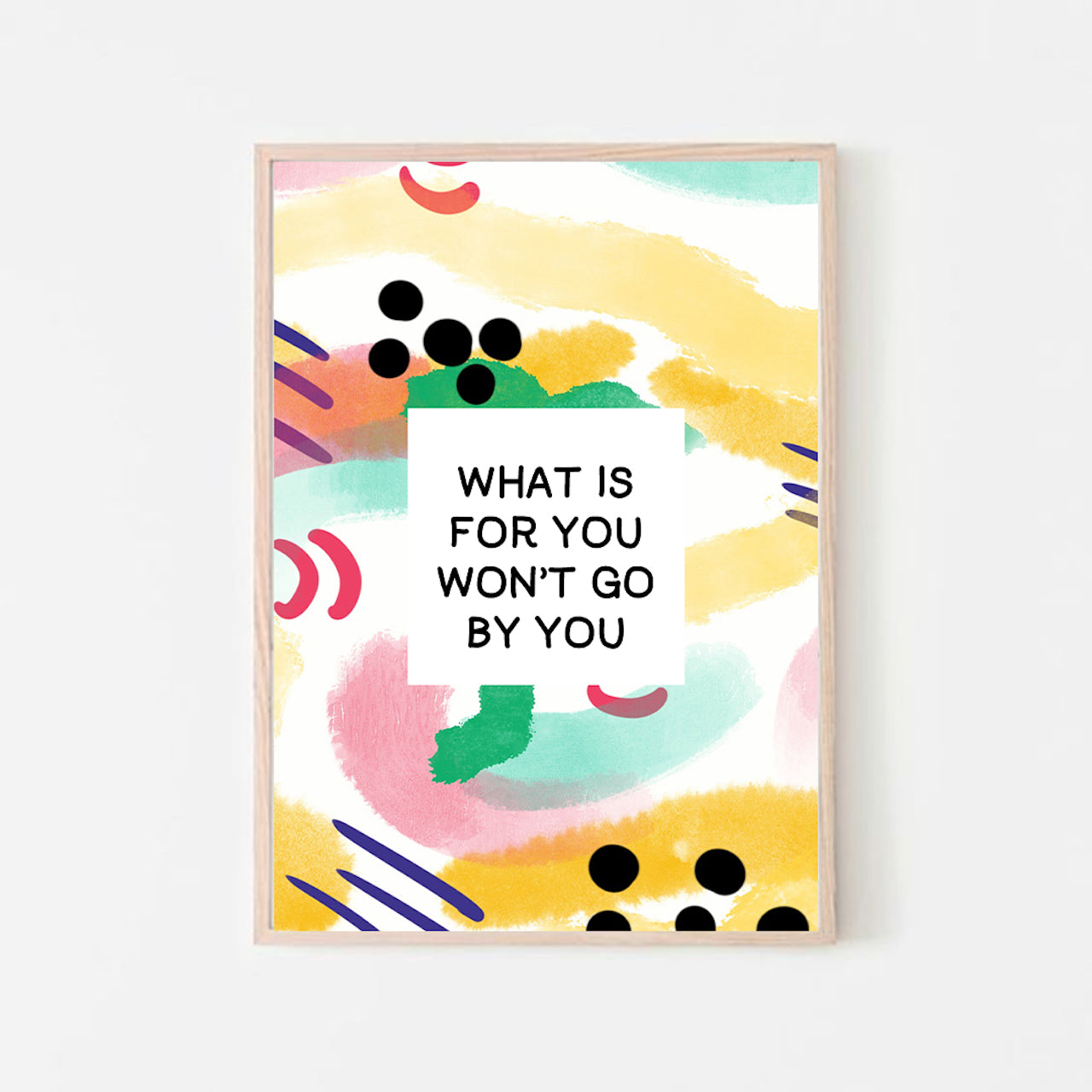 """What is for you won't go by you"" Abstract Quote Print"