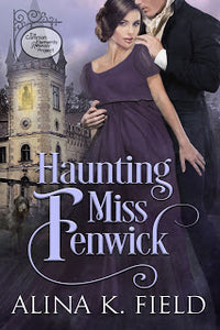 #SaturdaySpotlight is on Alina K Field & Haunting Miss Fenwick
