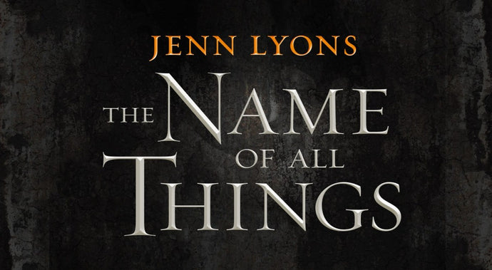 Read an Extended Excerpt from Jenn Lyons' The Name of All Things
