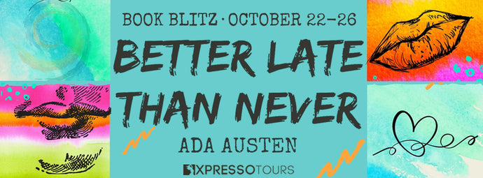 Better Late Than Never by Ada Austen blitz