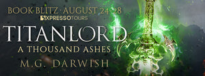 Book Blitz - Excerpt & Giveaway- Titanlord: A Thousand Ashes by M.G