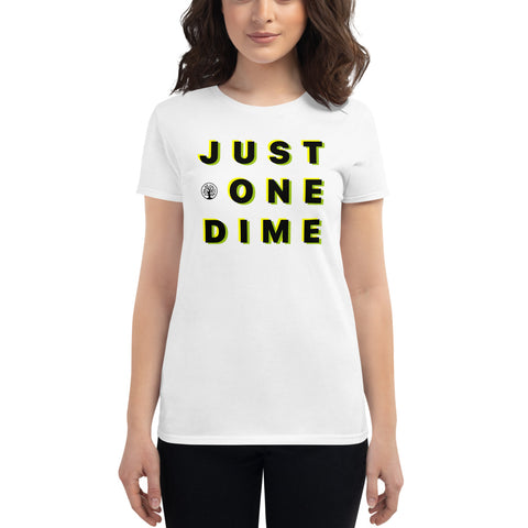 "Women's short sleeve ""JUST ONE DIME"" T-shirt"