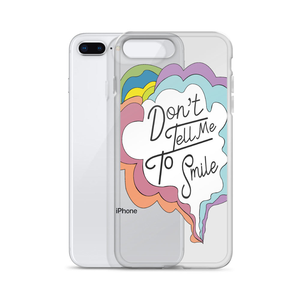 Don't Tell Me To Smile iPhone Case
