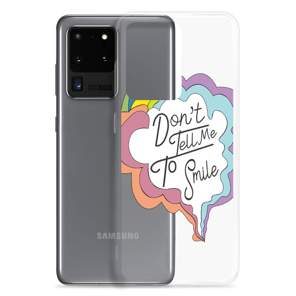 Don't Tell Me To Smile Samsung Case
