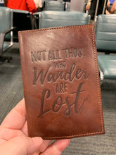 Load image into Gallery viewer, Passport Cover | Not All Who Wander Are Lost