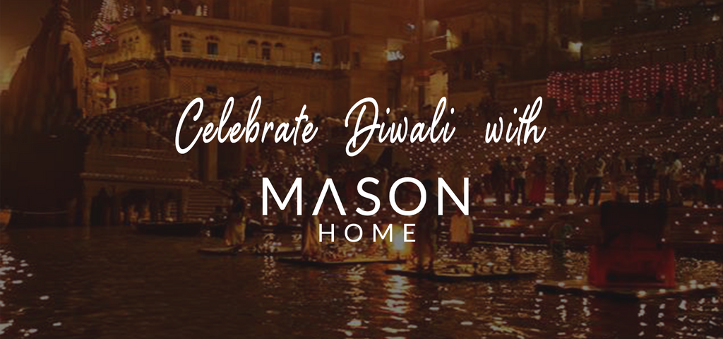 GET TRADITIONAL THIS DIWALI WITH MASON HOME