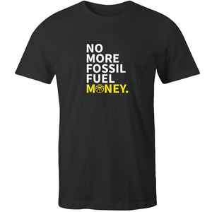 No More Fossil Fuel Money Tee