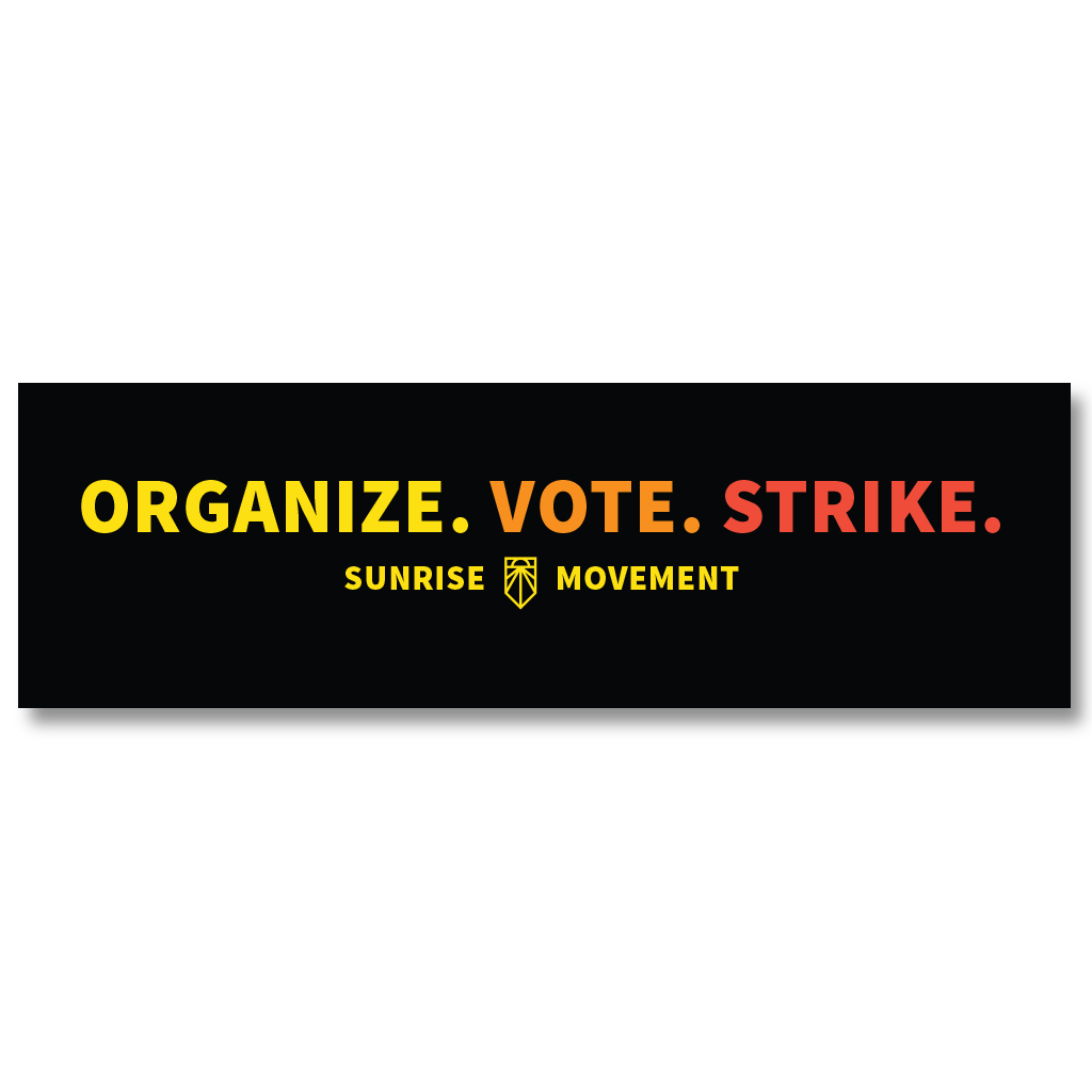 Organize Vote Strike Bumper Sticker - SHIPPING STARTS WEEK OF 11/25