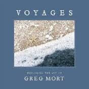 Voyages, Exploring the Art of Greg Mort