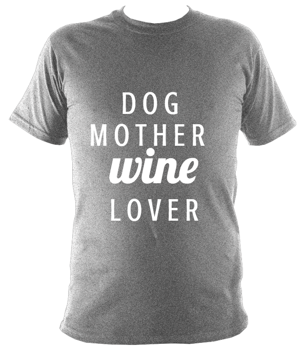 """Dog Mother Wine Lover"" Ladies T-Shirt"