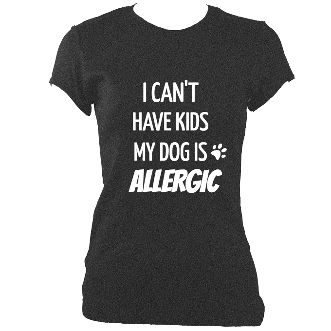"""My Dog is Allergic"" Ladies Fitted T-Shirt"