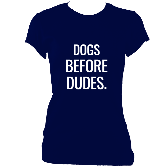 Dogs Before Dudes Ladies T-Shirt
