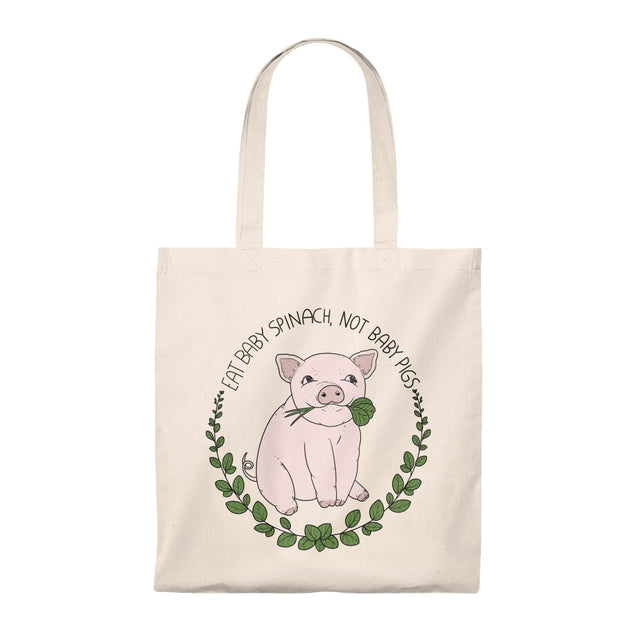 Eat Baby Spinach Not Baby Pigs Tote Bag