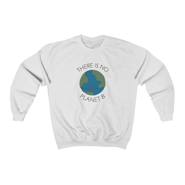 There Is No Planet B Unisex Sweatshirt