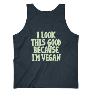 I Look This Good Because I'm Vegan Men's Tank Top