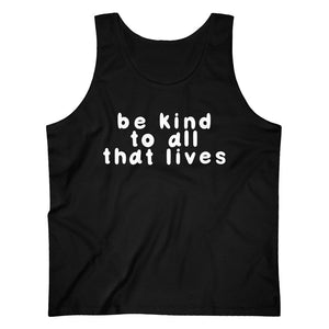 Be Kind To All That Lives Men's Tank