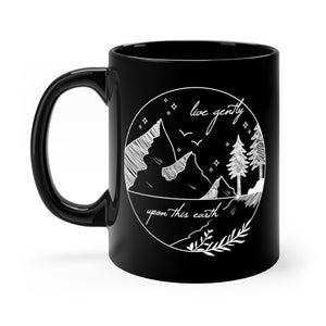 Live Gently Upon This Earth Black Mug