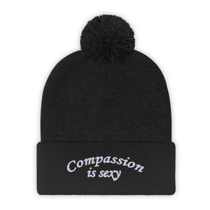 Compassion Is Sexy Pom Pom Beanie