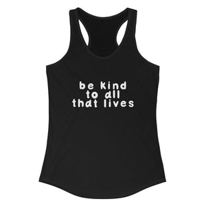 Be Kind To All That Lives Women's Tank