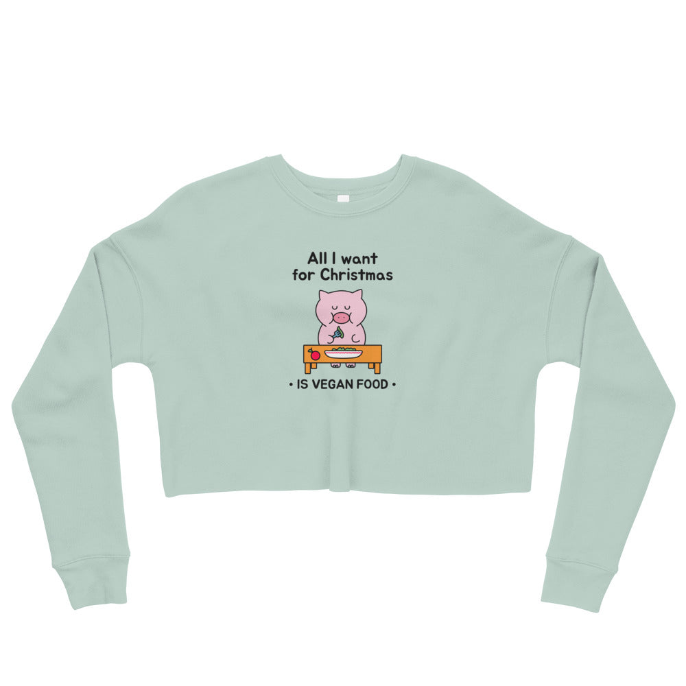 All I Want For Christmas Crop Sweatshirt