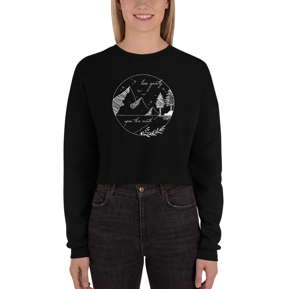 Live Gently Upon This Earth Crop Sweatshirt