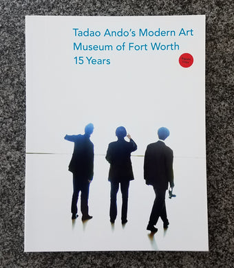 Signed Copy - Tadao Ando's Modern Art Museum of Fort Worth: 15 Years