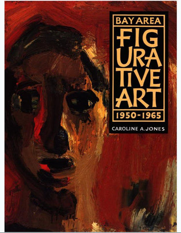 Bay Area Figurative Art: 1950-1965 (softcover)