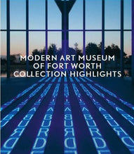 Load image into Gallery viewer, Modern Art Museum of Fort Worth Collection Highlights