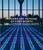 Modern Art Museum of Fort Worth Collection Highlights