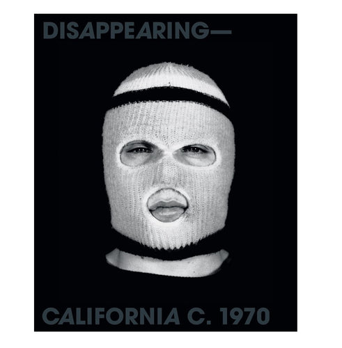 Disappearing-California c. 1970: Bas Jan Ader, Chris Burden, Jack Goldstein