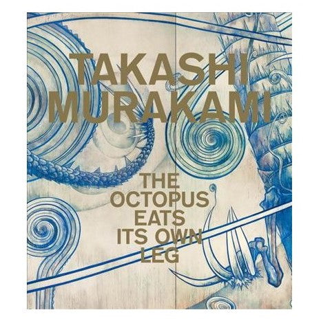 Takashi Murakami : The Octopus Eats Its Own Leg (softcover)